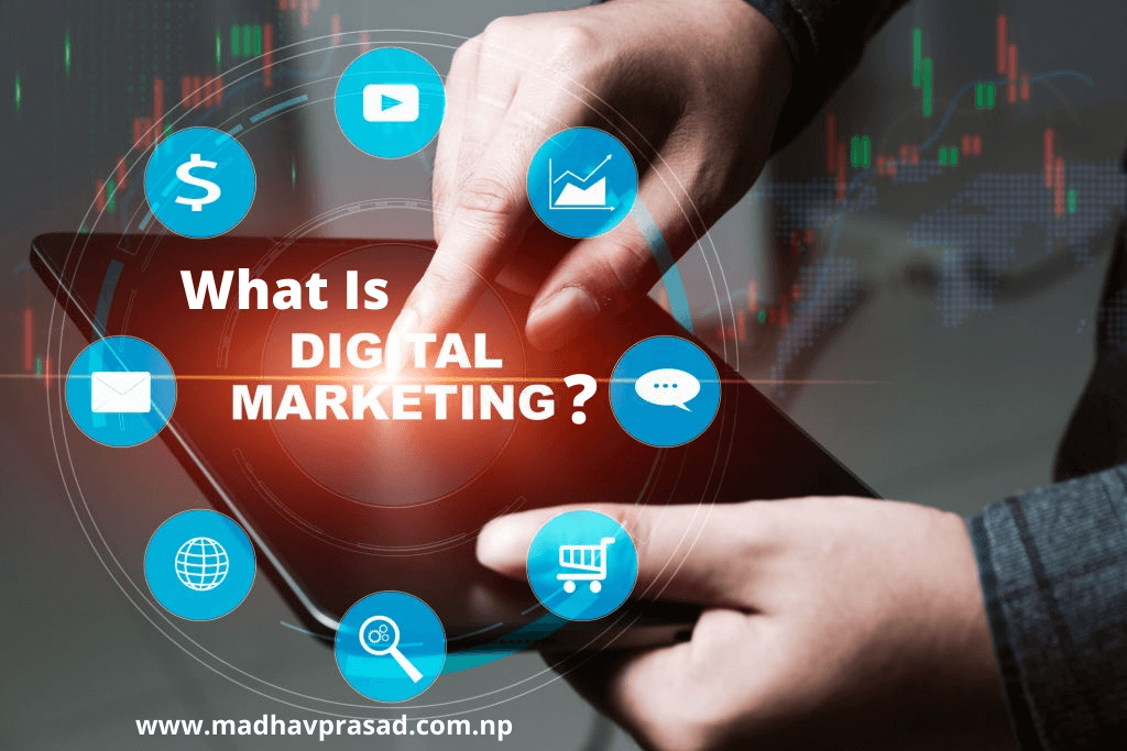What is Digital Marketing & Its Benefits?
