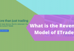 What is the Revenue Model of ETrade? 8