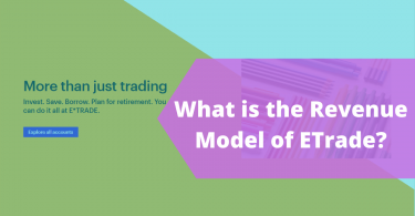 What is the Revenue Model of ETrade? 1